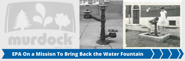 EPA on a Mission to Bring Back the Water Fountain